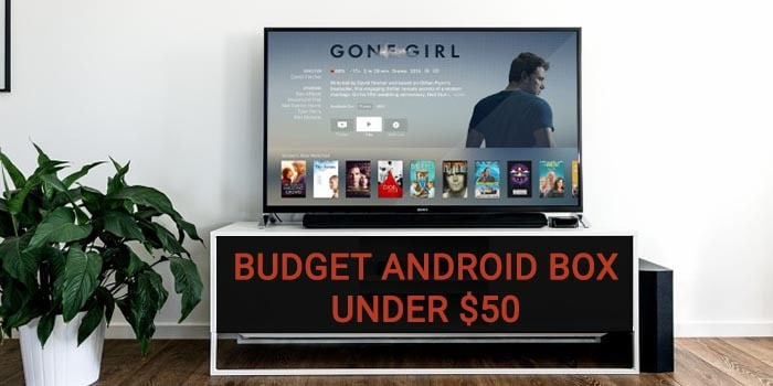 best cheap android tv box for 50 dollar budget